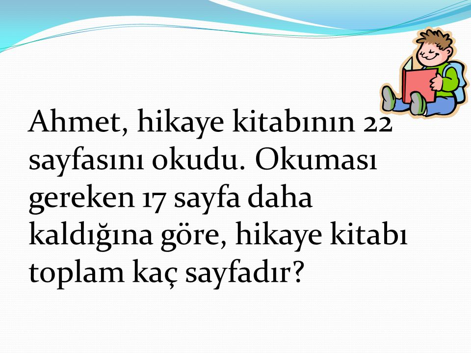 Ahmet, hikaye kitabının 22 sayfasını okudu.