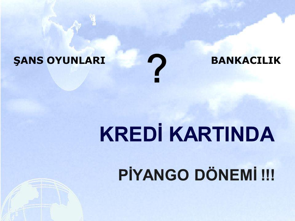 KREDİ KARTINDA PİYANGO DÖNEMİ !!! ŞANS OYUNLARIBANKACILIK ?