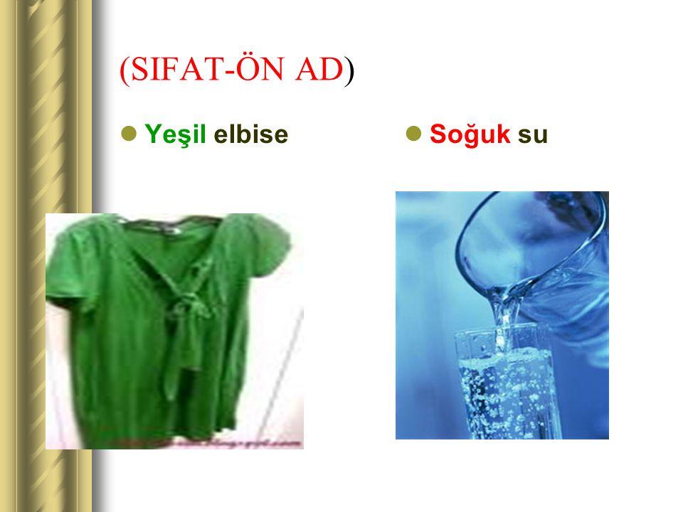(SIFAT-ÖN AD) Yeşil elbise Soğuk su