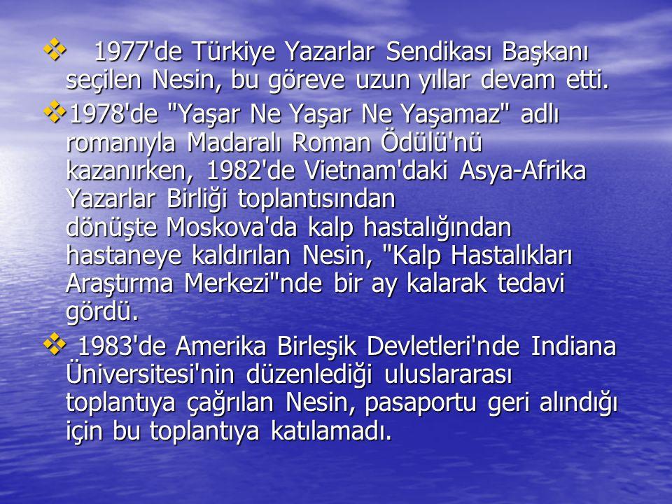  1977'de Türkiye Yazarlar Sendikası Başkanı seçilen Nesin, bu göreve uzun yıllar devam etti.  1977'de Türkiye Yazarlar Sendikası Başkanı seçilen Nes