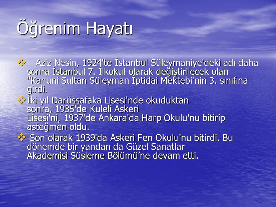 Öğrenim Hayatı  Aziz Nesin, 1924'te İstanbul Süleymaniye'deki adı daha sonra İstanbul 7. İlkokul olarak değiştirilecek olan
