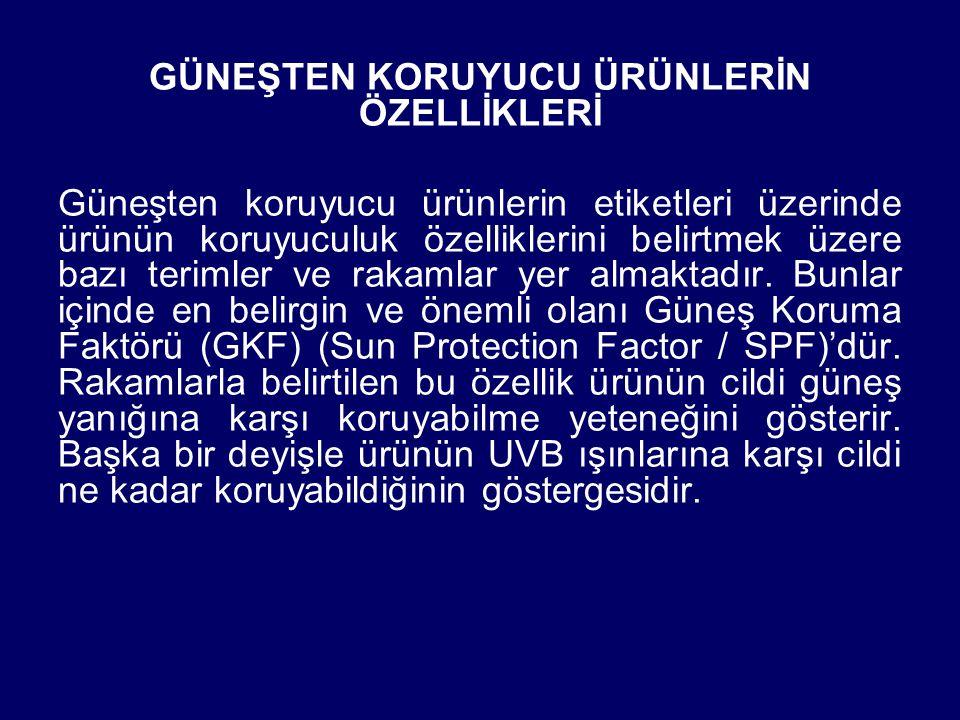 GÜNEŞTEN KORUYUCU ÜRÜNLERİN ÖZELLİKLERİ Güneşten koruyucu ürünlerin etiketleri üzerinde ürünün koruyuculuk özelliklerini belirtmek üzere bazı terimler