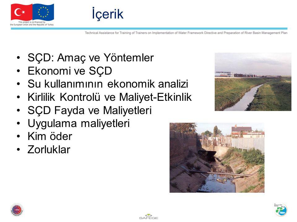 İçerik SÇD: Amaç ve Yöntemler Ekonomi ve SÇD Su kullanımının ekonomik analizi Kirlilik Kontrolü ve Maliyet-Etkinlik SÇD Fayda ve Maliyetleri Uygulama maliyetleri Kim öder Zorluklar