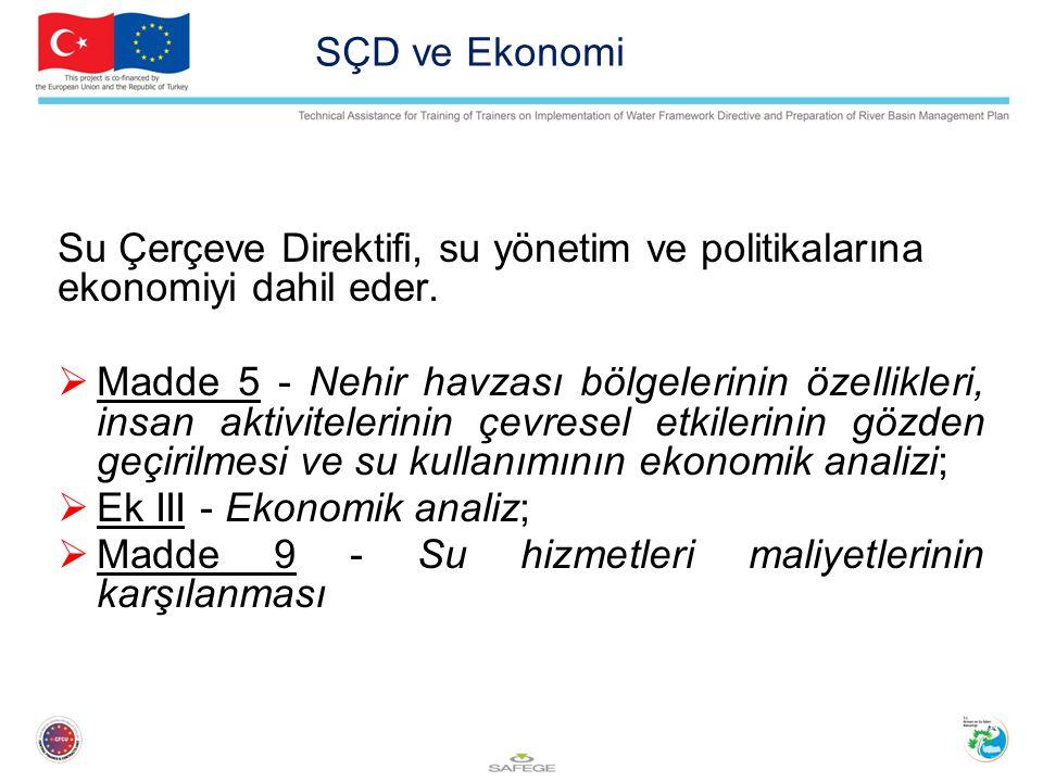 SÇD ve Ekonomi Su Çerçeve Direktifi, su yönetim ve politikalarına ekonomiyi dahil eder.