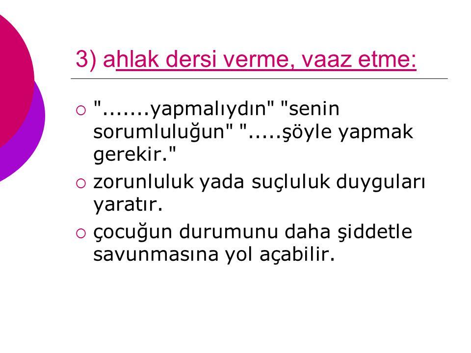 3) ahlak dersi verme, vaaz etme: 