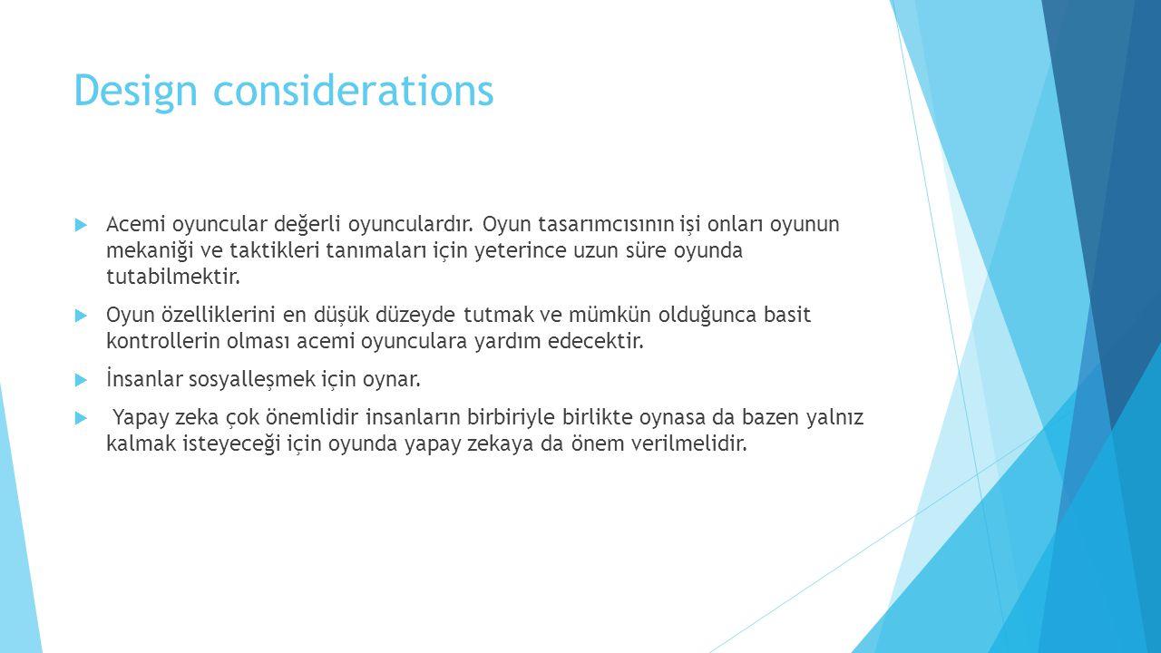 Design considerations  Acemi oyuncular değerli oyunculardır.