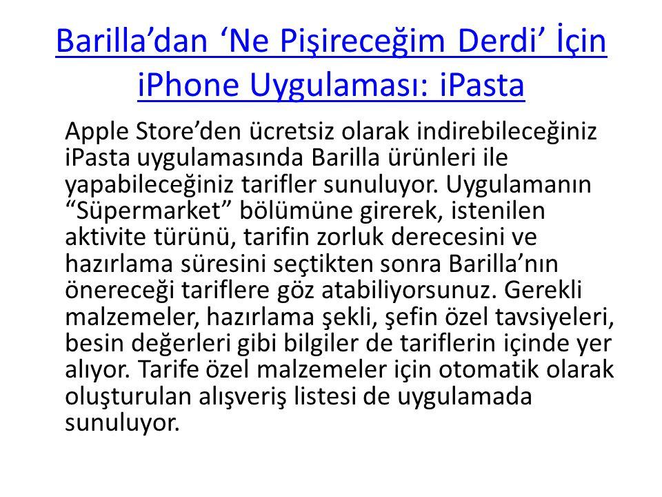 Barilla'dan 'Ne Pişireceğim Derdi' İçin iPhone Uygulaması: iPasta Apple Store'den ücretsiz olarak indirebileceğiniz iPasta uygulamasında Barilla ürünl