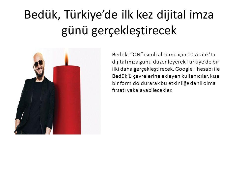 """Bedük, Türkiye'de ilk kez dijital imza günü gerçekleştirecek Bedük, """"ON"""" isimli albümü için 10 Aralık'ta dijital imza günü düzenleyerek Türkiye'de bir"""