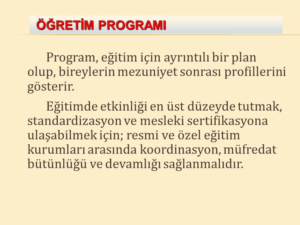 Program, eğitim için ayrıntılı bir plan olup, bireylerin mezuniyet sonrası profillerini gösterir. Eğitimde etkinliği en üst düzeyde tutmak, standardiz