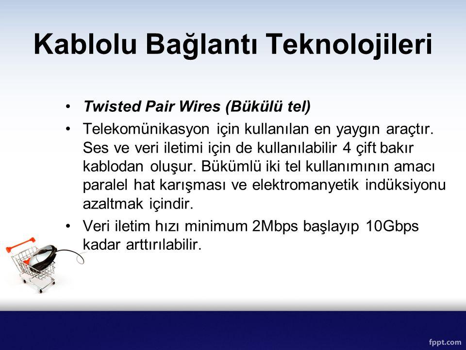 Kablolu Bağlantı Teknolojileri Twisted Pair Wires (Bükülü tel) Telekomünikasyon için kullanılan en yaygın araçtır. Ses ve veri iletimi için de kullanı