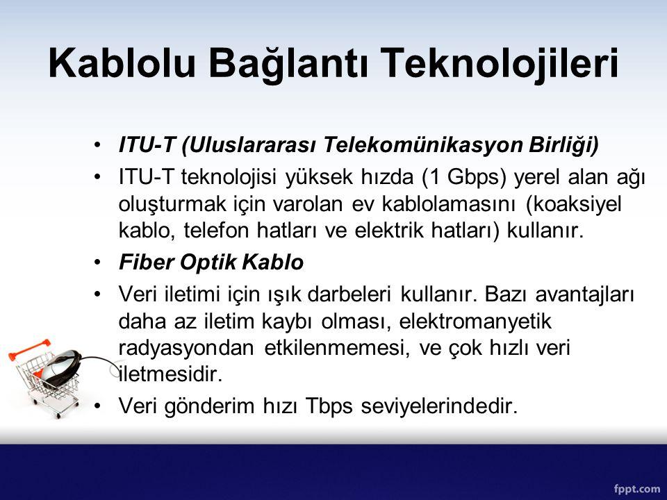 Kablolu Bağlantı Teknolojileri ITU-T (Uluslararası Telekomünikasyon Birliği) ITU-T teknolojisi yüksek hızda (1 Gbps) yerel alan ağı oluşturmak için va