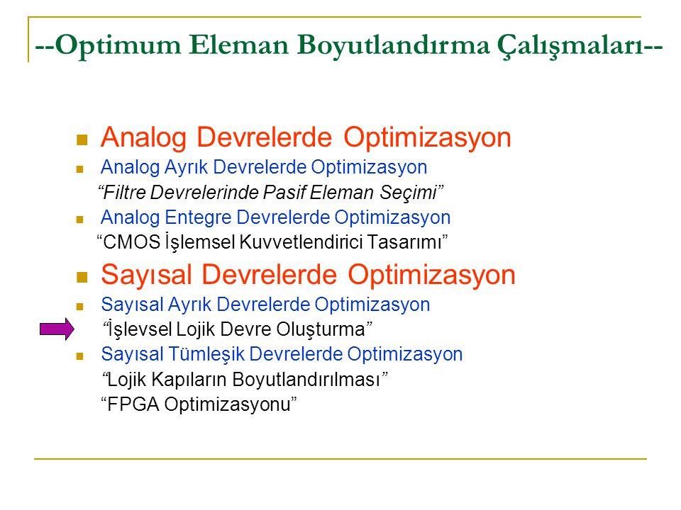 """Analog Devrelerde Optimizasyon Analog Ayrık Devrelerde Optimizasyon """"Filtre Devrelerinde Pasif Eleman Seçimi"""" Analog Entegre Devrelerde Optimizasyon """""""