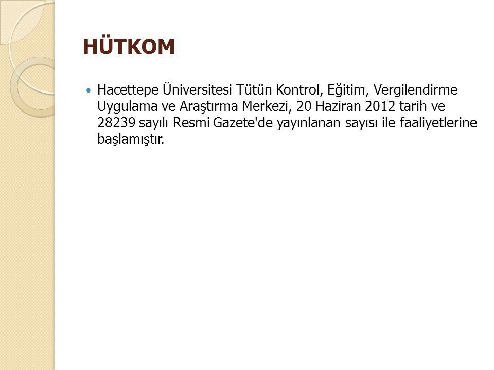 HÜTKOM Hacettepe Üniversitesi Tütün Kontrol, Eğitim, Vergilendirme Uygulama ve Araştırma Merkezi, 20 Haziran 2012 tarih ve 28239 sayılı Resmi Gazete'd