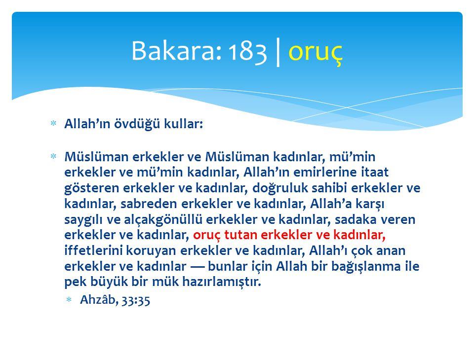  Allah'ın övdüğü kullar:  Müslüman erkekler ve Müslüman kadınlar, mü'min erkekler ve mü'min kadınlar, Allah'ın emirlerine itaat gösteren erkekler ve