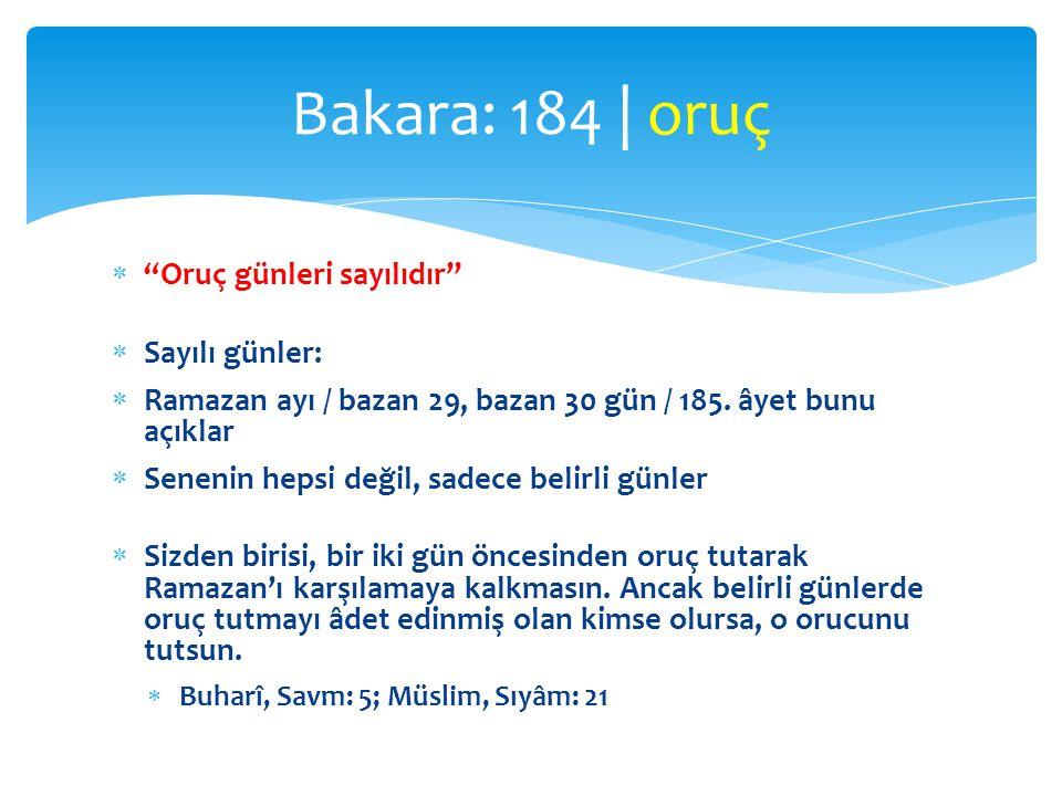 """ """"Oruç günleri sayılıdır""""  Sayılı günler:  Ramazan ayı / bazan 29, bazan 30 gün / 185. âyet bunu açıklar  Senenin hepsi değil, sadece belirli günl"""