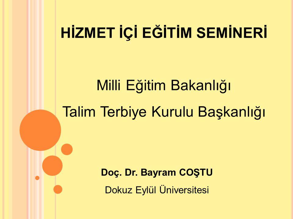 HİZMET İÇİ EĞİTİM SEMİNERİ Milli Eğitim Bakanlığı Talim Terbiye Kurulu Başkanlığı Doç.