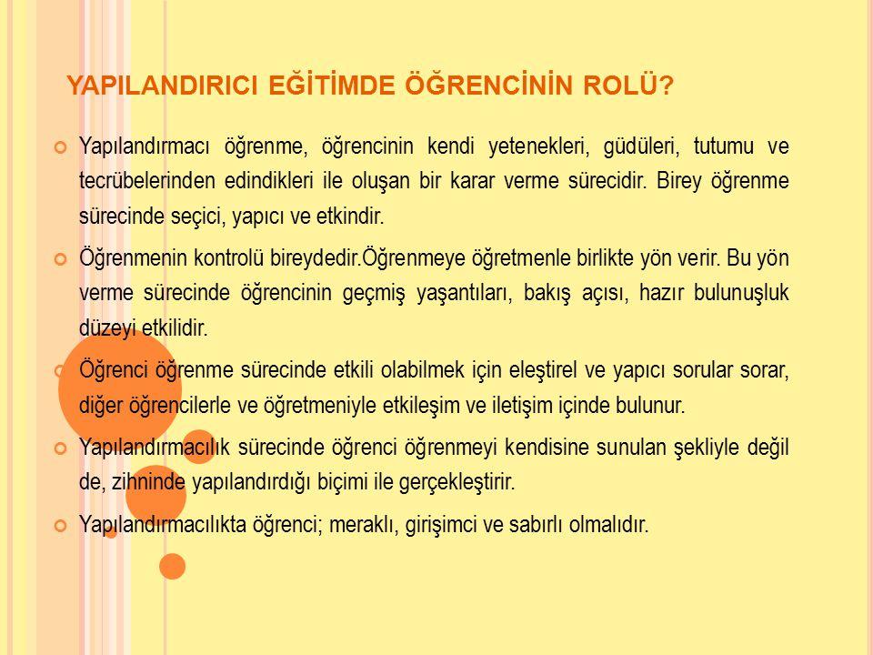 YAPILANDIRICI EĞİTİMDE ÖĞRENCİNİN ROLÜ.