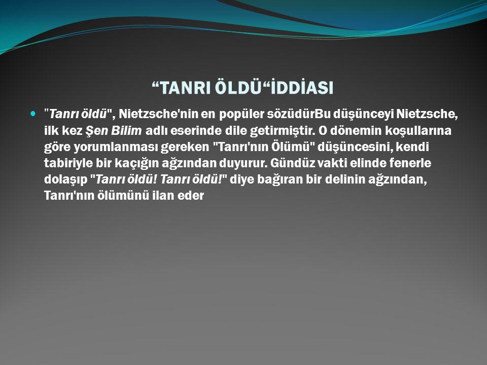 """""""TANRI ÖLDÜ""""İDDİASI"""