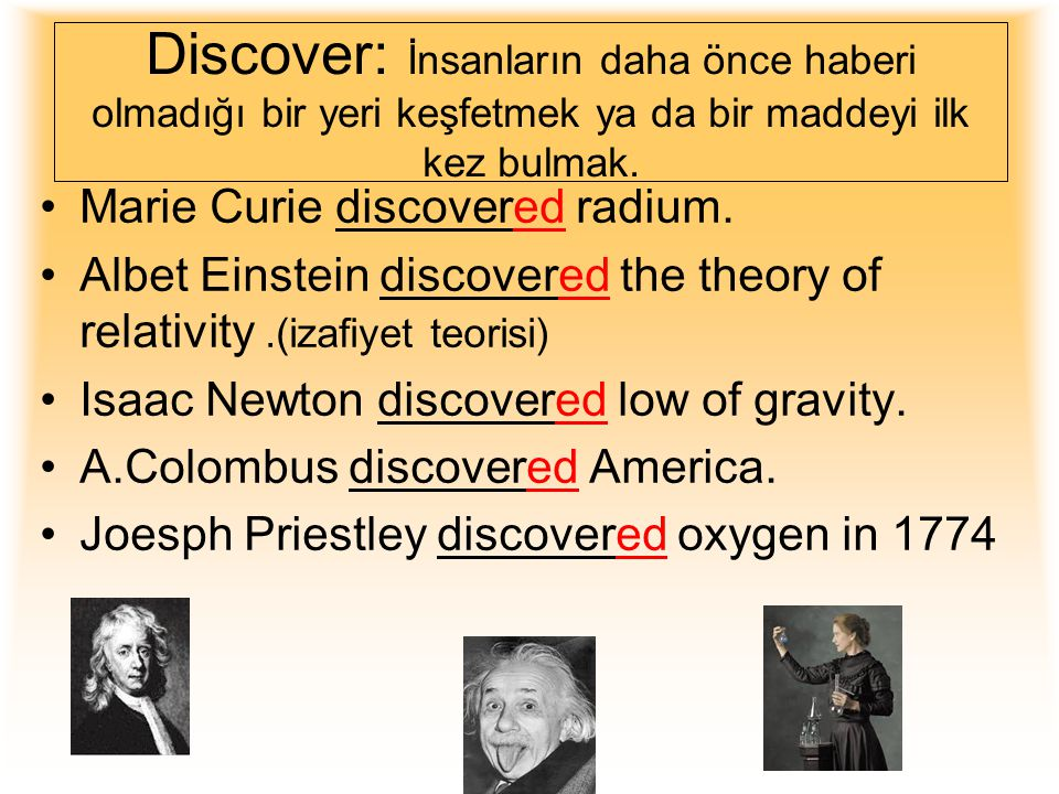 Invent:İcat Etmek James Russell invented photocopier. Chester F. Carlson invented the Digital Compact Disc Samuel F. B. Morse invented the electric te