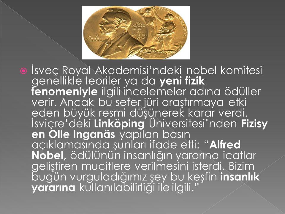  İsveç Royal Akademisi'ndeki nobel komitesi genellikle teoriler ya da yeni fizik fenomeniyle ilgili incelemeler adına ödüller verir.
