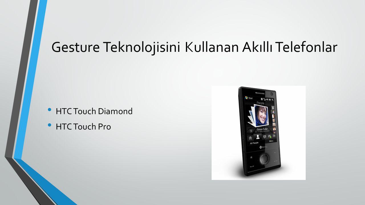 Gesture Teknolojisini Kullanan Akıllı Telefonlar HTC Touch Diamond HTC Touch Pro