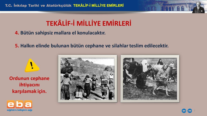 T.C.İnkılap Tarihi ve Atatürkçülük TEKÂLİF-İ MİLLİYE EMİRLERİ 8 TEKÂLİF-İ MİLLİYE EMİRLERİ 6.
