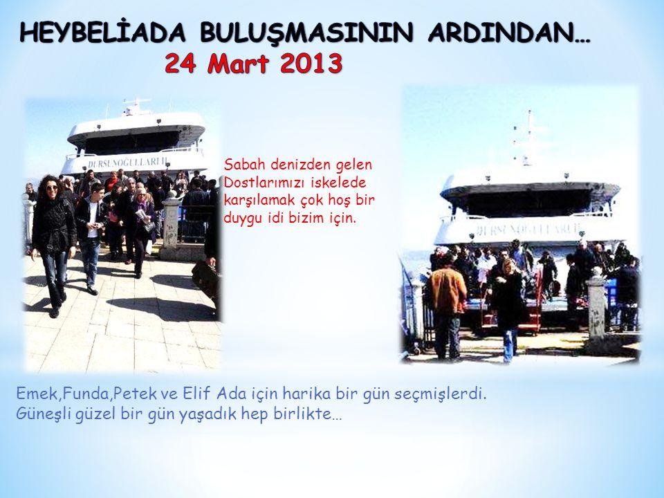 Emek,Funda,Petek ve Elif Ada için harika bir gün seçmişlerdi.