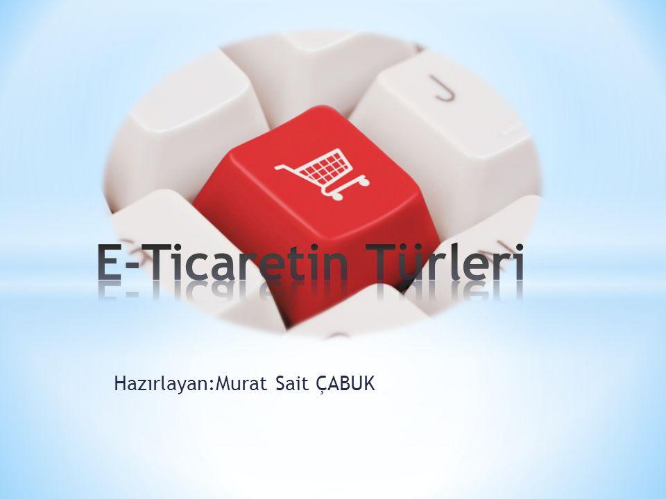 Hazırlayan:Murat Sait ÇABUK