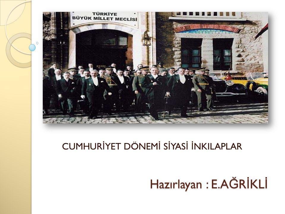 İ ŞLENECEK KONULAR Saltanatın Kaldırılması (1 Kasım 1922) Cumhuriyetin İ lanı (29 Ekim 1923) Halife ğ in Kaldırılması (3 Mart 1924) Demokrasi Denemeleri