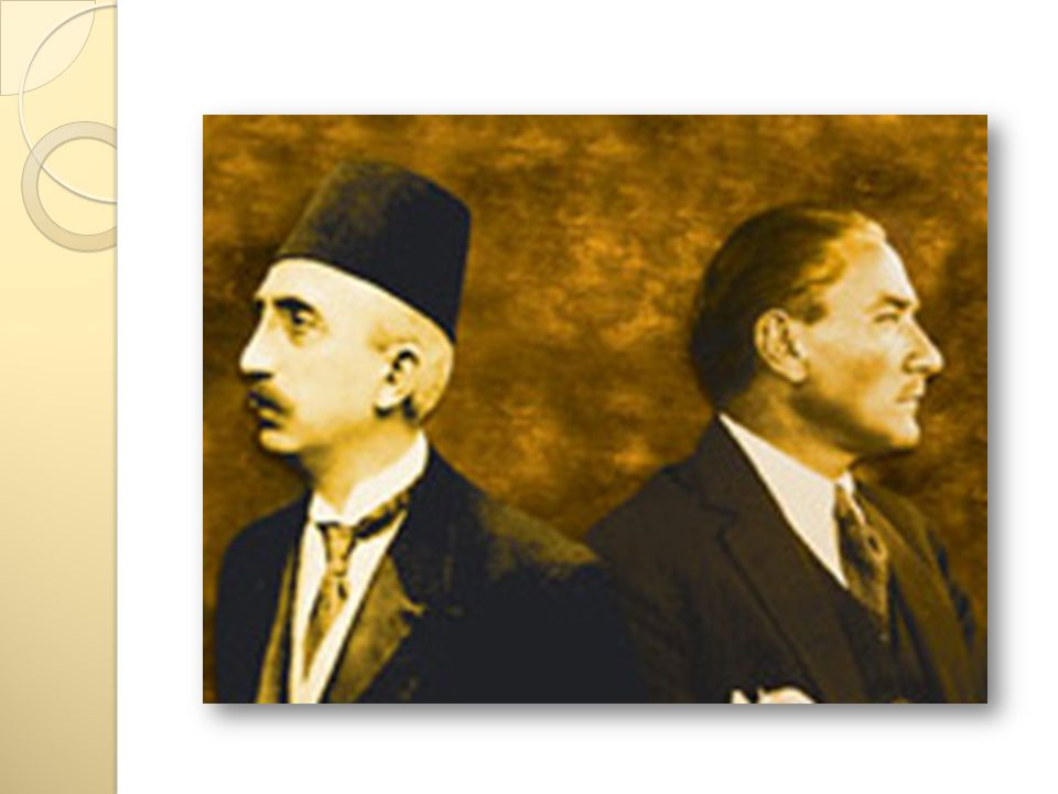 Saltanatın Kaldırılması (1 Kasım 1922) Ulusal egemenli ğ i gerçekleştirmek.