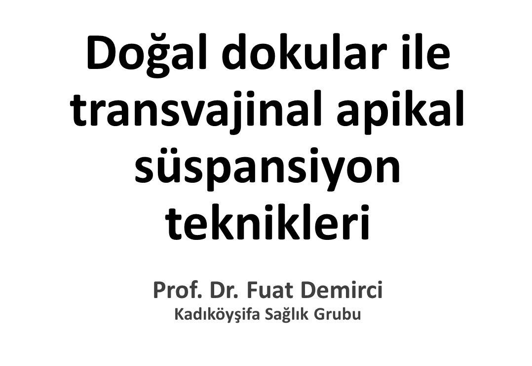 Doğal dokular ile transvajinal apikal süspansiyon teknikleri Prof.