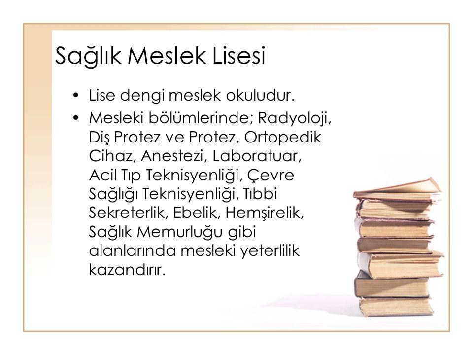 Sağlık Meslek Lisesi Lise dengi meslek okuludur.