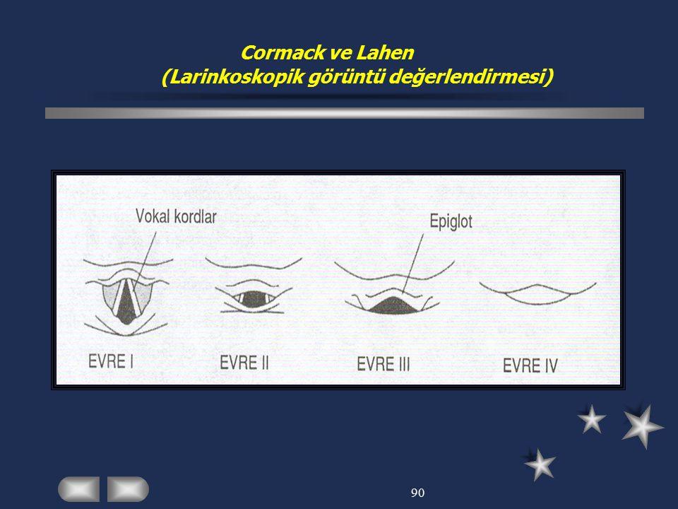 90 Cormack ve Lahen (Larinkoskopik görüntü değerlendirmesi)