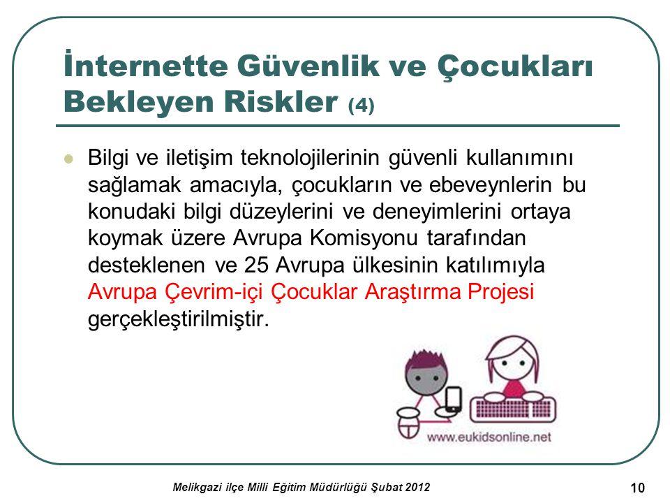 10 İnternette Güvenlik ve Çocukları Bekleyen Riskler (4) Bilgi ve iletişim teknolojilerinin güvenli kullanımını sağlamak amacıyla, çocukların ve ebeve