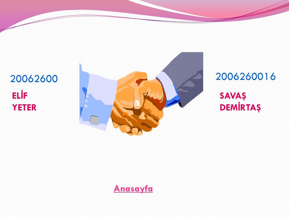 20062600 EL İ F YETER 2006260016 SAVAŞ DEM İ RTAŞ Anasayfa