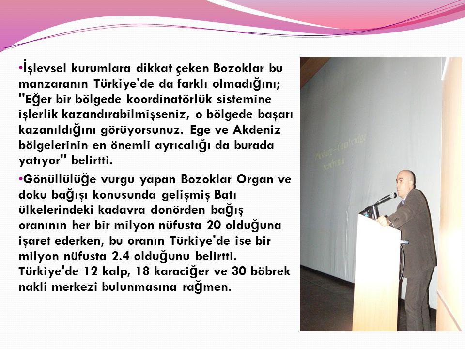 İ şlevsel kurumlara dikkat çeken Bozoklar bu manzaranın Türkiye'de da farklı olmadı ğ ını; ''E ğ er bir bölgede koordinatörlük sistemine işlerlik kaza