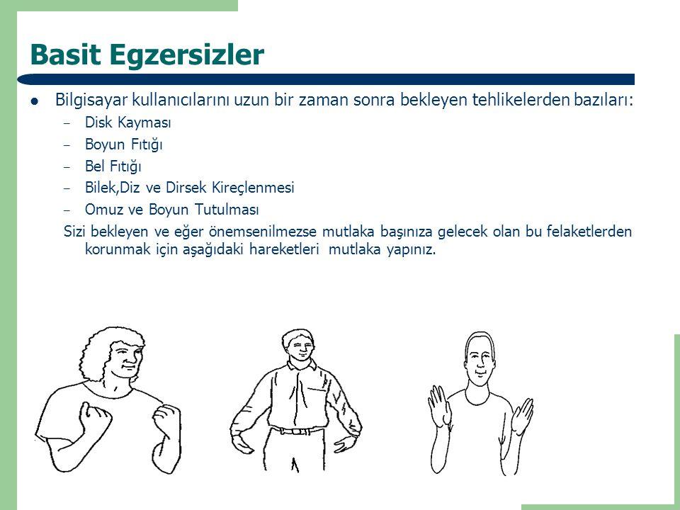 Sırt ve Omuz Egzersizleri Ayağa kalkınız ve sağ elinizle sol omzunuzu sol elinizle sağ omzunuzu kavrayınız.Başınızı kolunuzun aksi yönünde çevirebildiğiniz kadar hareket ettiriniz.