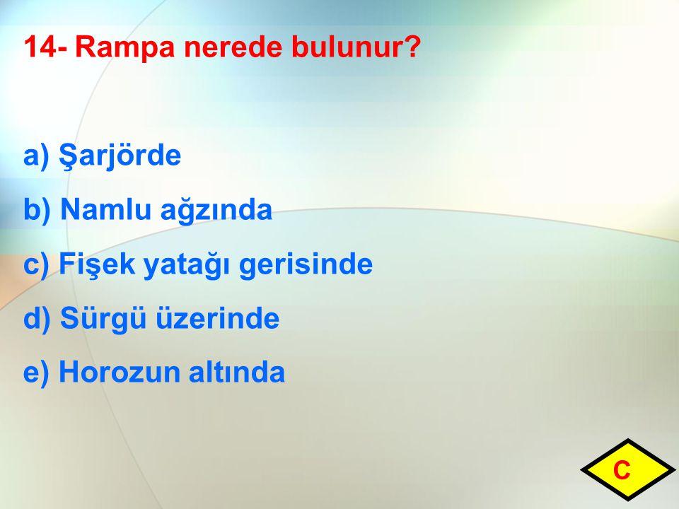 14- Rampa nerede bulunur.