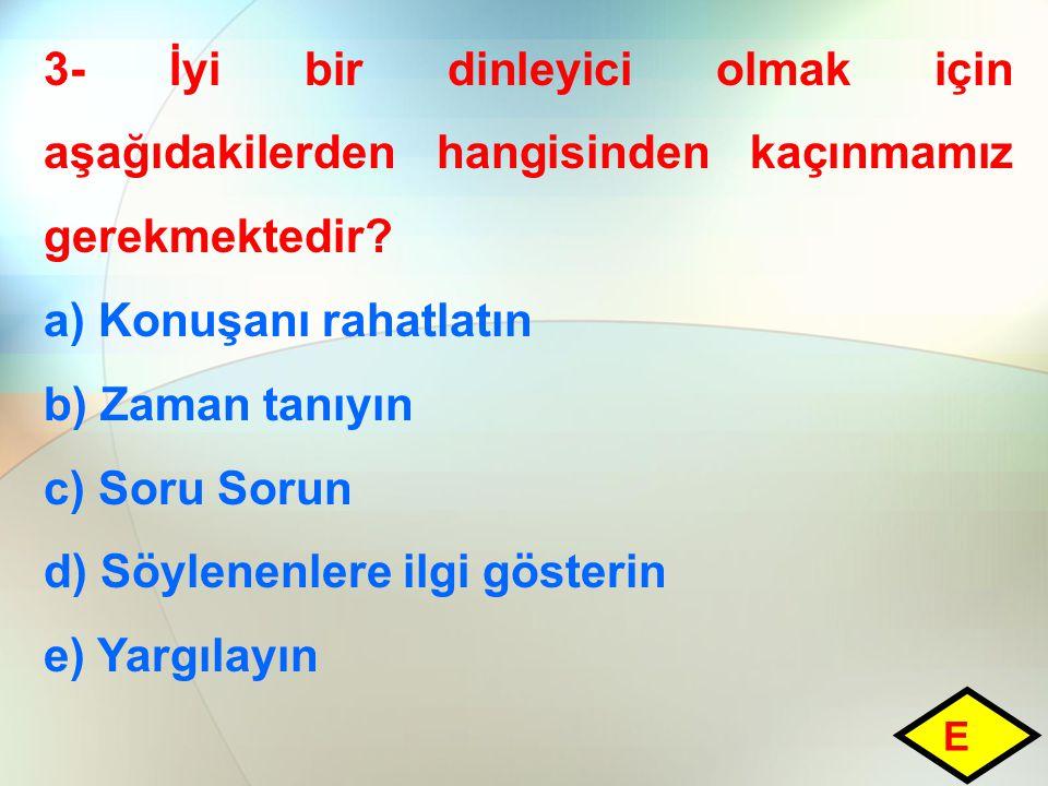 34- Aşağıdakilerden hangisi toplumsal olayları başlatma usulleri arasında sayılamaz.