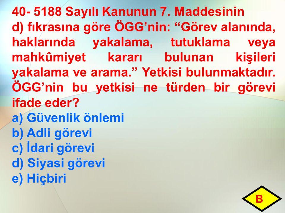 40- 5188 Sayılı Kanunun 7.