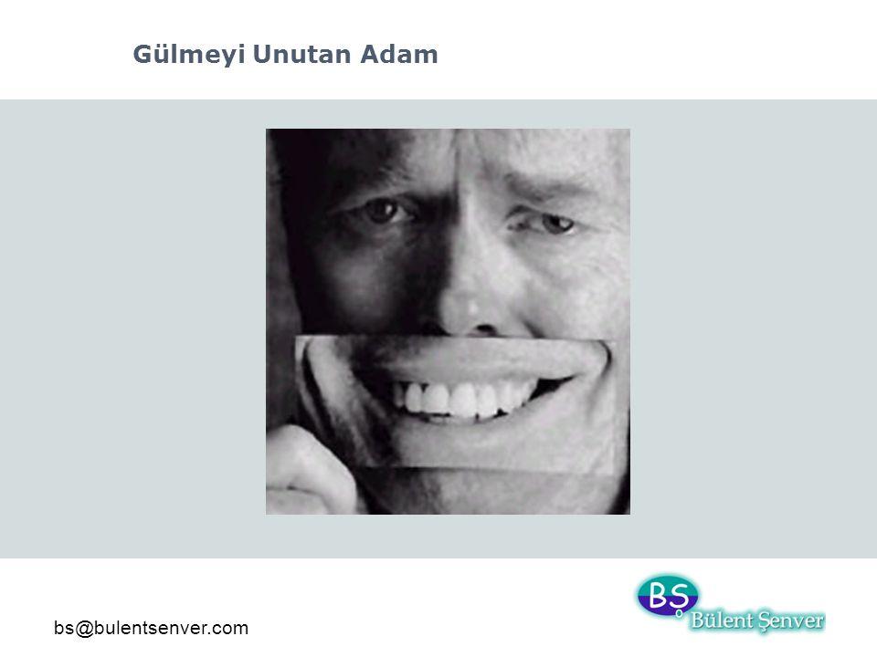 bs@bulentsenver.com Gülmeyi Unutan Adam