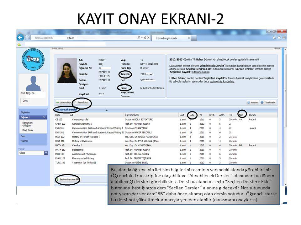 KAYIT ONAY EKRANI-2 (DEVAMI) Seçilen Dersler alanında Ders Çakışması olan dersleri, seçilen derslerin toplam kredisini görebilirsiniz, Seçilen Derslerden Çıkart butonu ile seçilen dersi çıkarabilirsiniz.