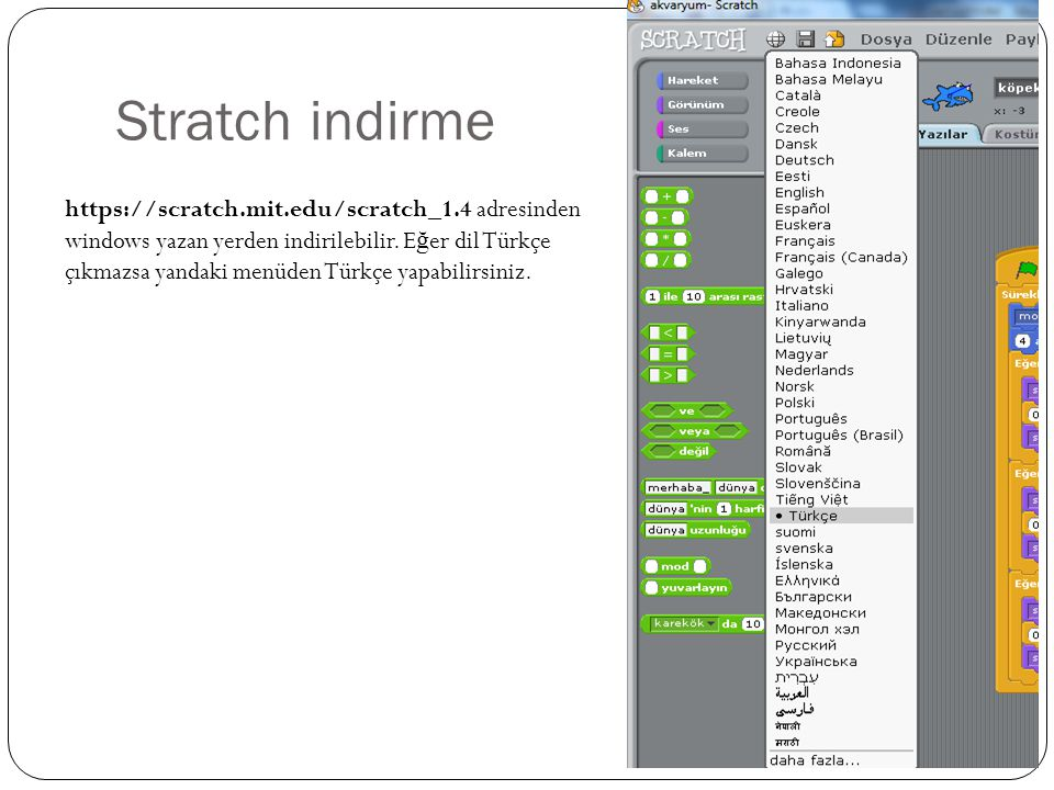 Stratch indirme https://scratch.mit.edu/scratch_1.4 adresinden windows yazan yerden indirilebilir.