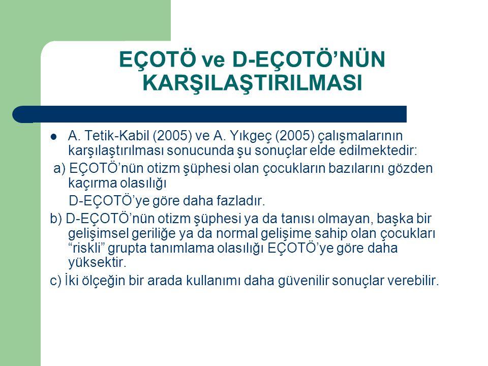 EÇOTÖ ve D-EÇOTÖ'NÜN KARŞILAŞTIRILMASI A. Tetik-Kabil (2005) ve A. Yıkgeç (2005) çalışmalarının karşılaştırılması sonucunda şu sonuçlar elde edilmekte
