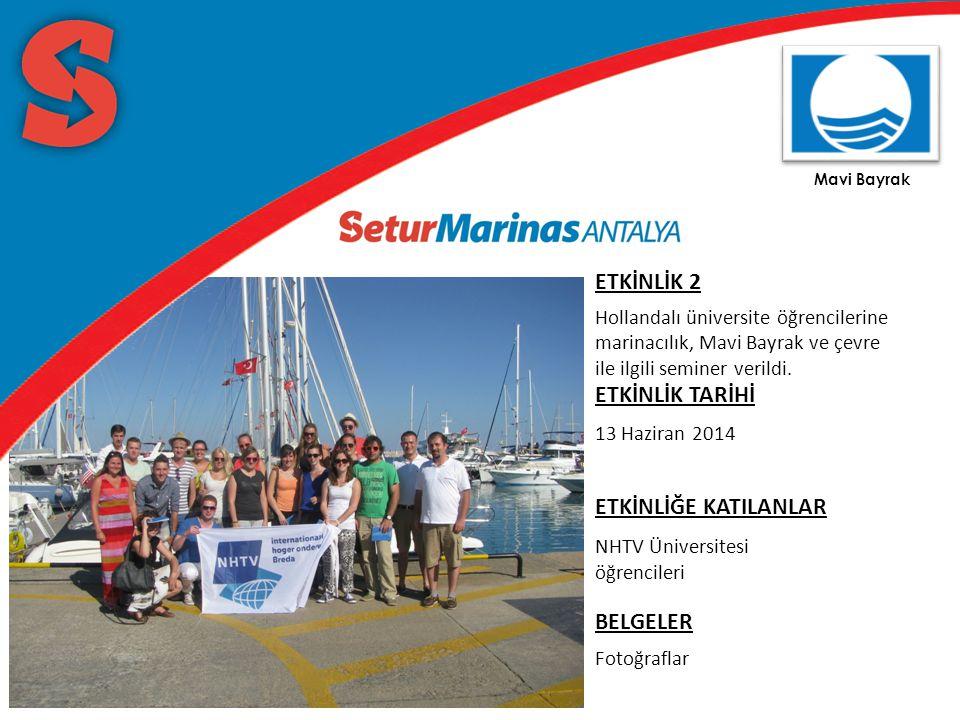 Mavi Bayrak ETKİNLİK 2 Hollandalı üniversite öğrencilerine marinacılık, Mavi Bayrak ve çevre ile ilgili seminer verildi.