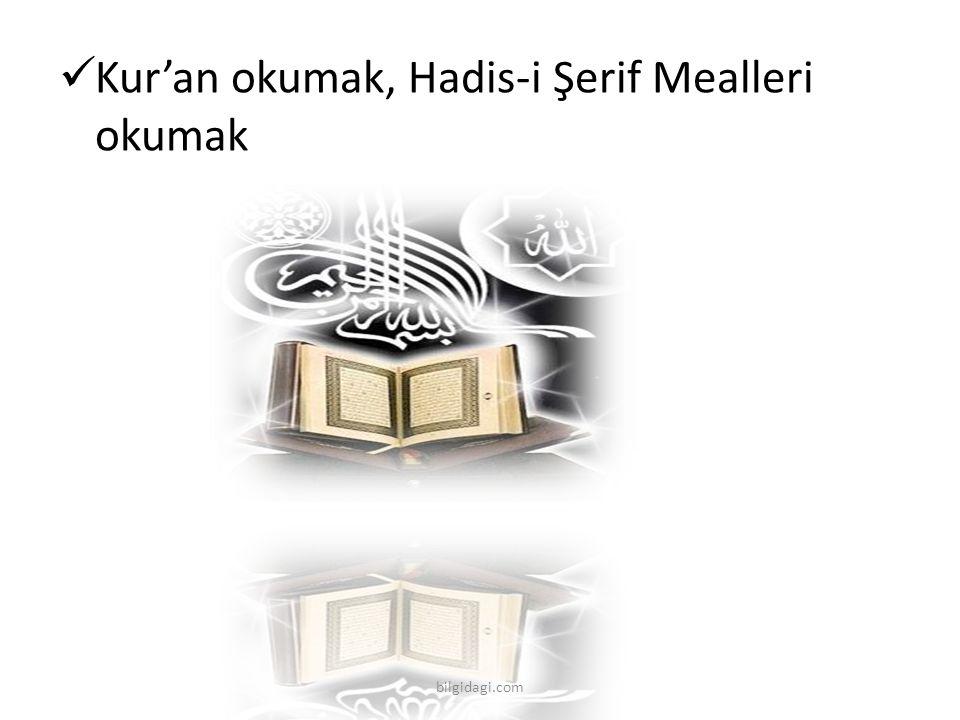 Kur'an okumak, Hadis-i Şerif Mealleri okumak bilgidagi.com