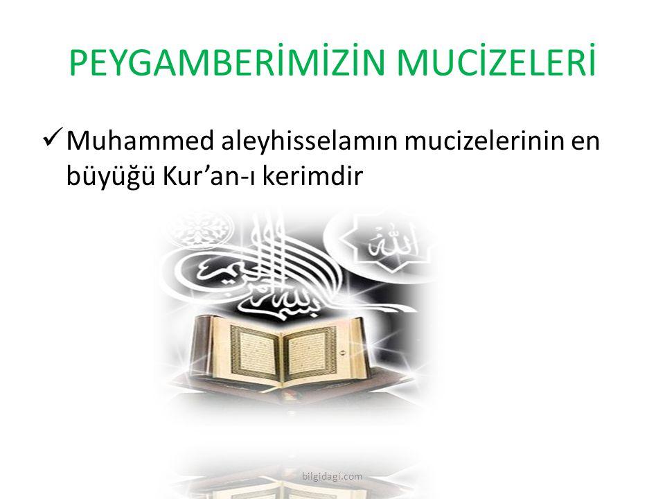 PEYGAMBERİMİZİN MUCİZELERİ Muhammed aleyhisselamın mucizelerinin en büyüğü Kur'an-ı kerimdir bilgidagi.com