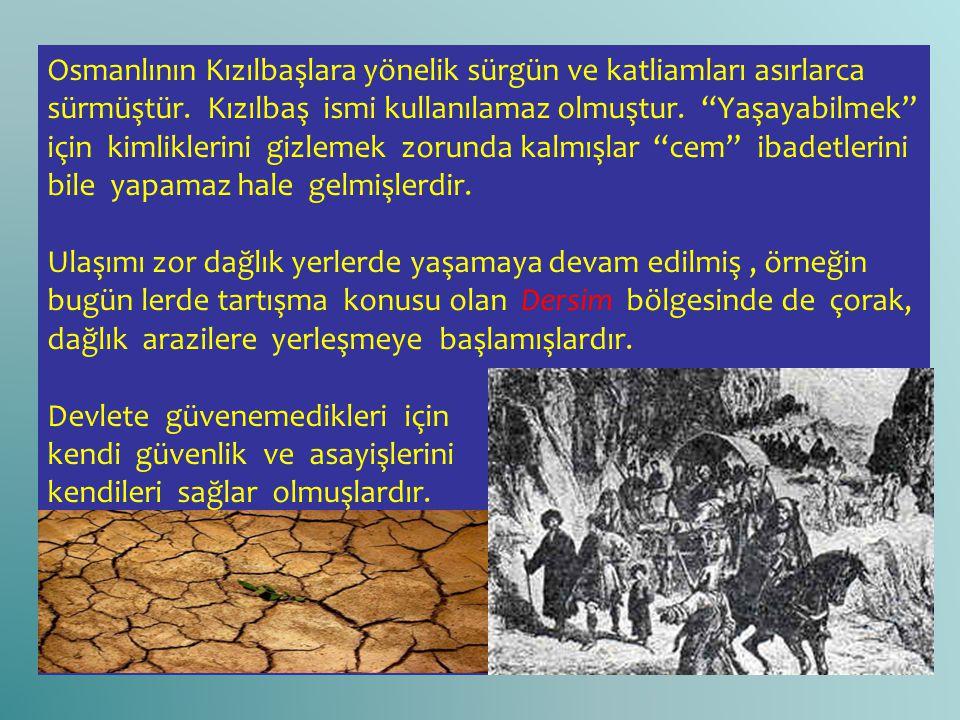 """Osmanlının Kızılbaşlara yönelik sürgün ve katliamları asırlarca sürmüştür. Kızılbaş ismi kullanılamaz olmuştur. """"Yaşayabilmek"""" için kimliklerini gizle"""