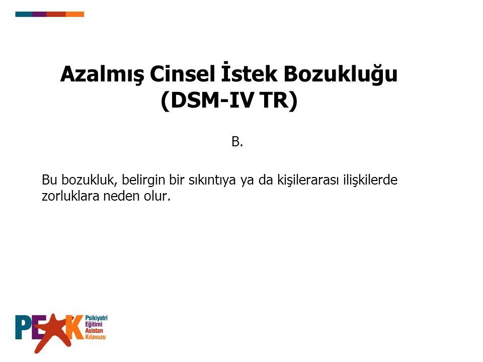 Azalmış Cinsel İstek Bozukluğu (DSM-IV TR) B.