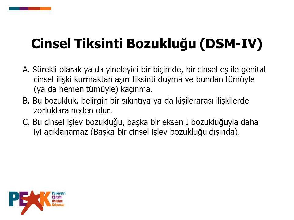 Cinsel Tiksinti Bozukluğu (DSM-IV) A.